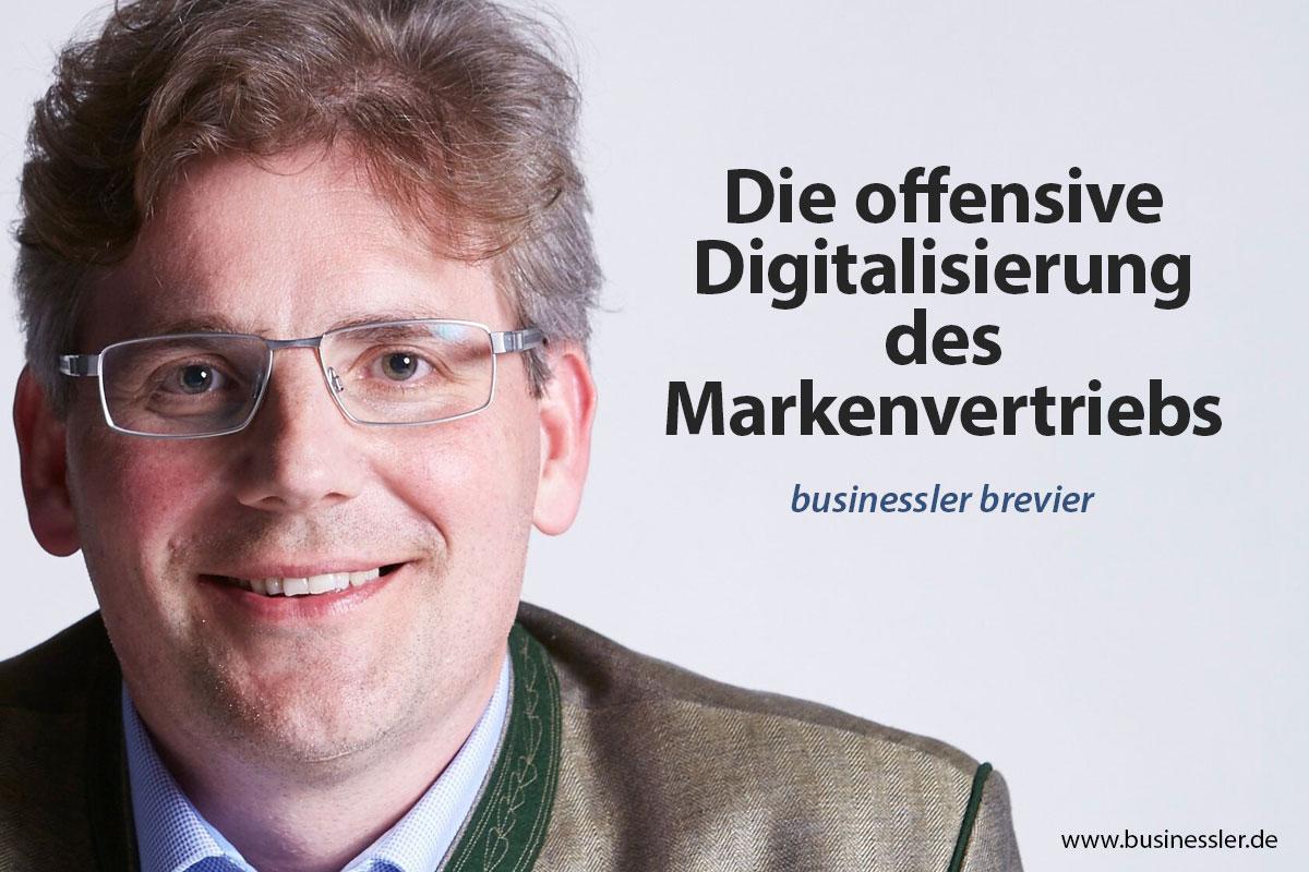 Die offensive Digitalisierung des Markenvertriebs