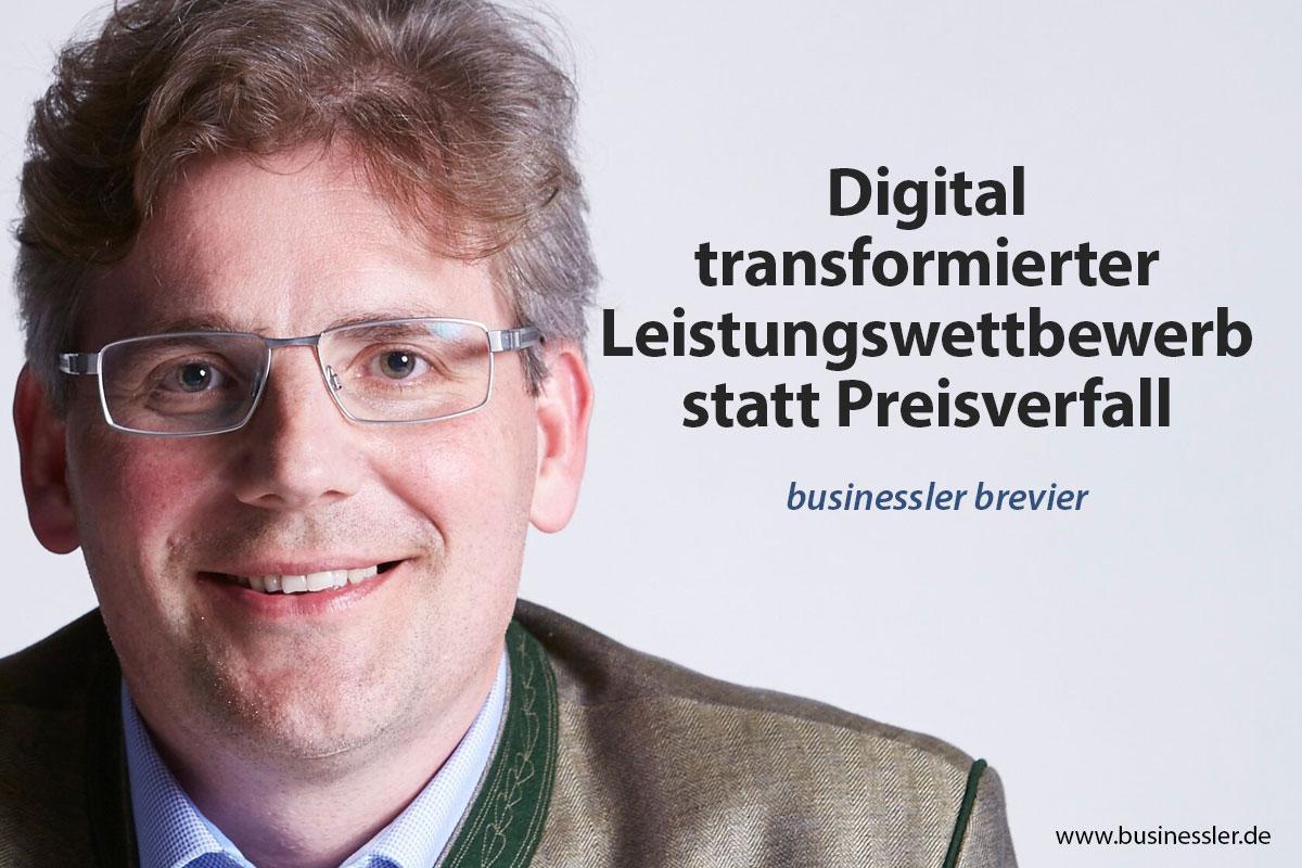 Digital transformierter Leistungswettbewerb statt Preisverfall