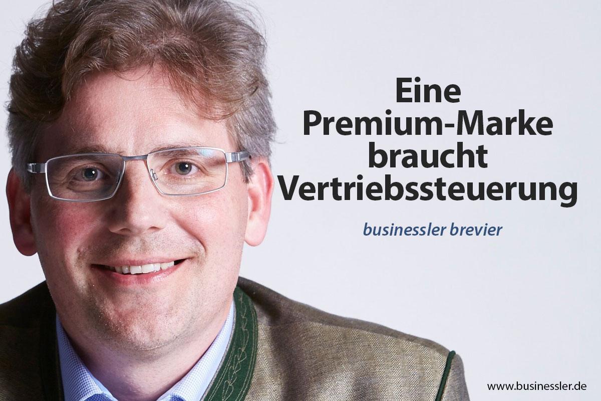 Eine Premium-Marke braucht Vertriebssteuerung